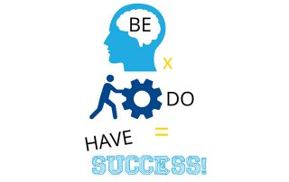 Be + Do = Have Success